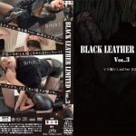 BLACK LEATHER LIMITED Vol.3 イケ撮り Leather Bitch 革命 KB-3